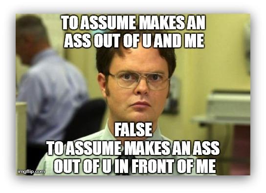 do not assume